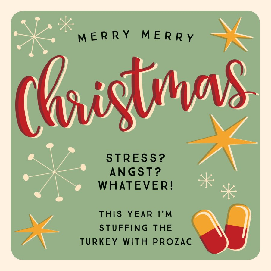 Stress, angst, whatever! This tear I'm stuffing the turkey with prozac
